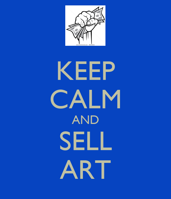 Keep calm and sell art poster rh keep calm o matic for How to sell drawings online