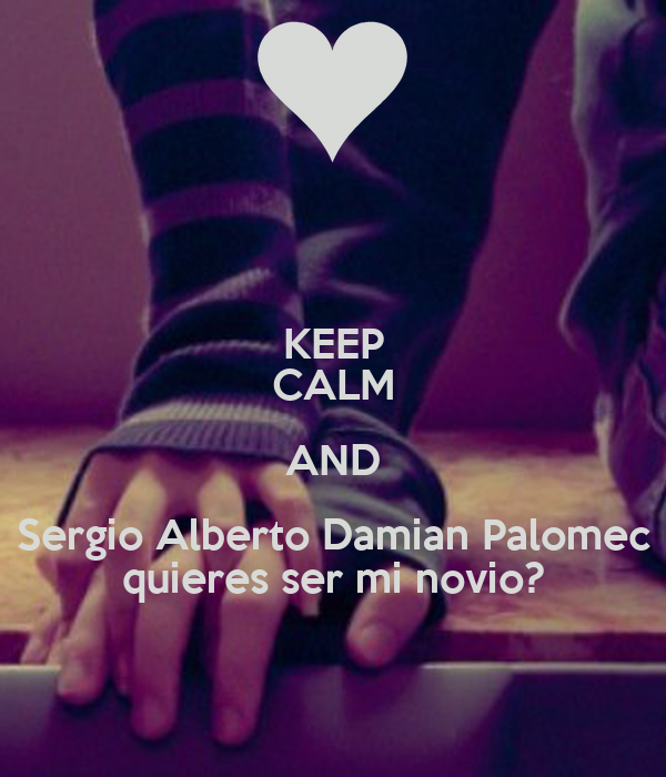 Keep Calm And Sergio Alberto Damian Palomec Quieres Ser Mi Novio Poster Evelyn Keep Calm O Matic Hand png & psd images with full transparency. keep calm o matic