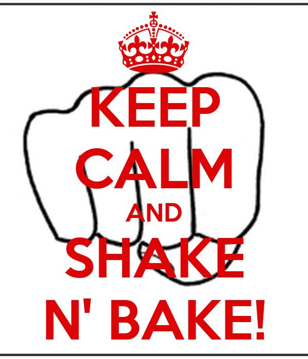 keep calm and shake n 39 bake poster ricky bobby keep calm o matic. Black Bedroom Furniture Sets. Home Design Ideas