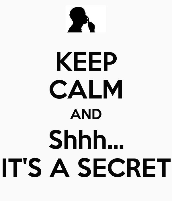keep calm and shhh it s a secret poster loveee keep calm o matic