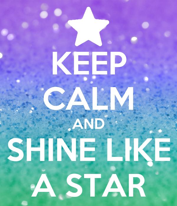Afbeeldingsresultaat voor keep calm + shine