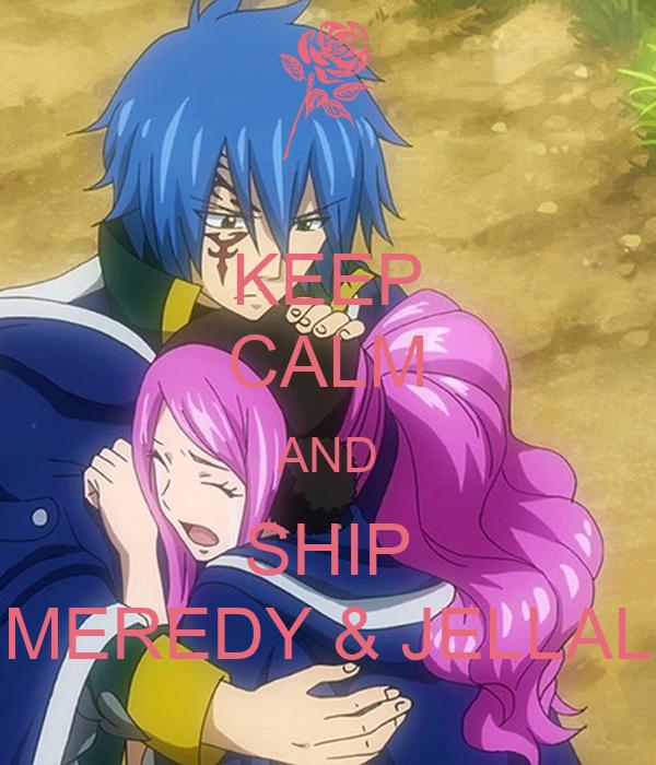 KEEP CALM AND SHIP MEREDY & JELLAL Poster   Jasmine   Keep ...
