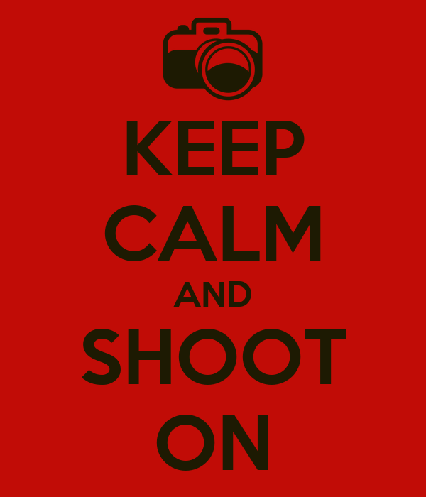 Keep calm and shoot on poster andy mcsweeney keep calm o matic