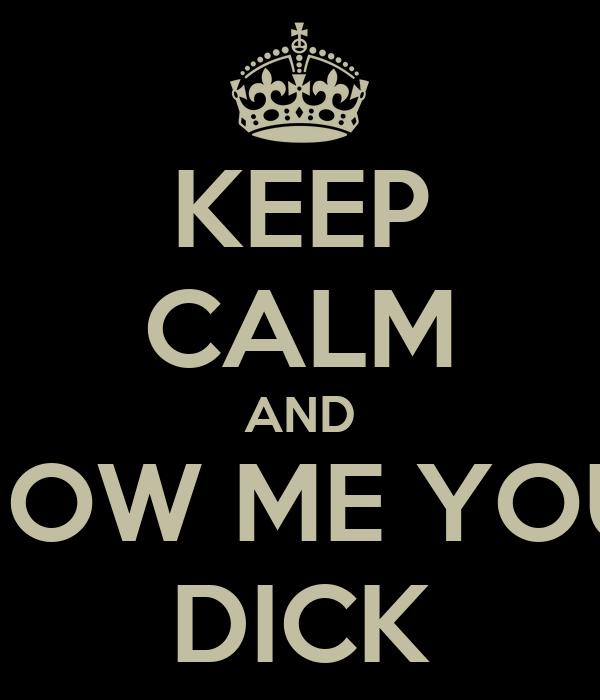 Show Me A Dick 121