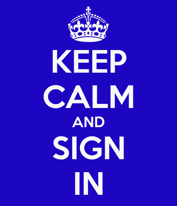 Keep calm and sign in poster kitching keep calm o matic