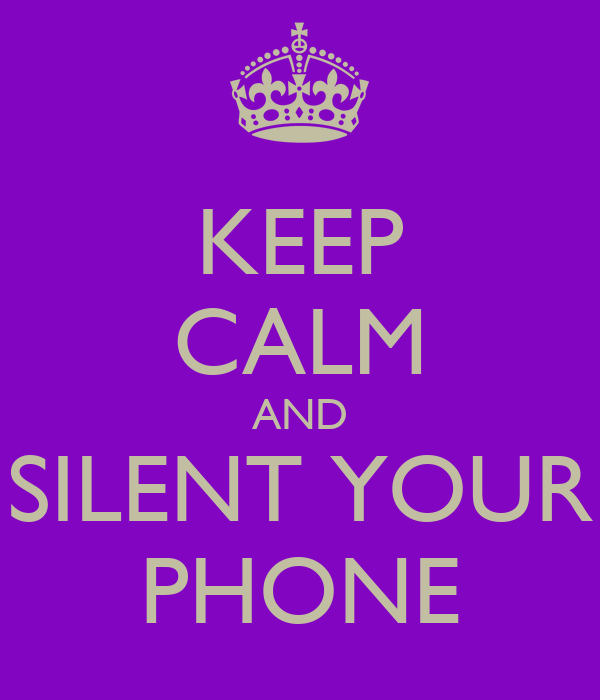 put iphone on silent keep calm and silent your phone keep calm and carry on 5512