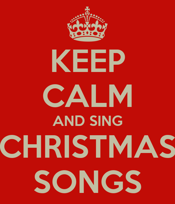 Keeping Christmas All The Year: KEEP CALM AND SING CHRISTMAS SONGS Poster