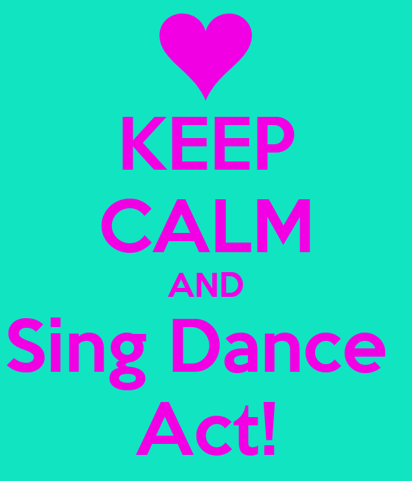 Keep Calm And Sing Dance Act Png