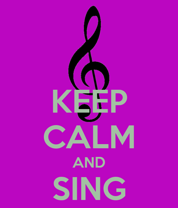 Keep calm and sing