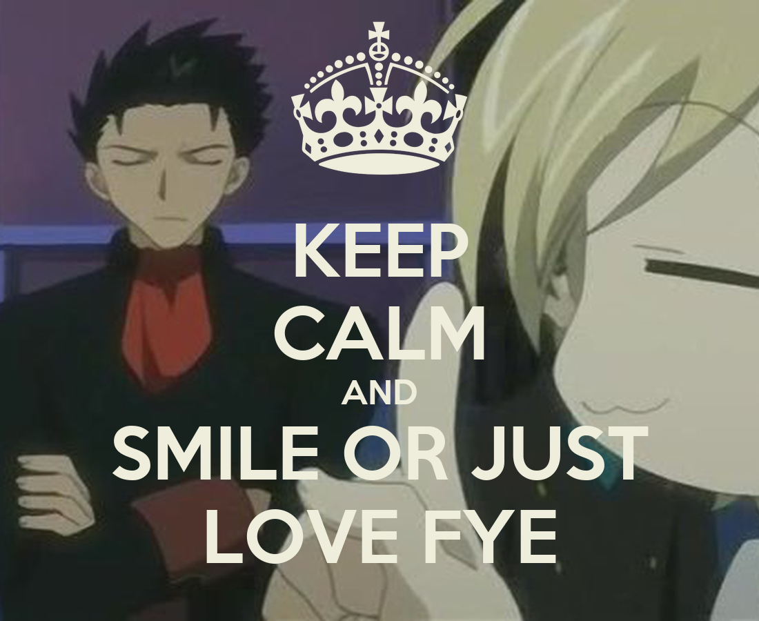 KEEP CALM AND SMILE OR JUST LOVE FYE