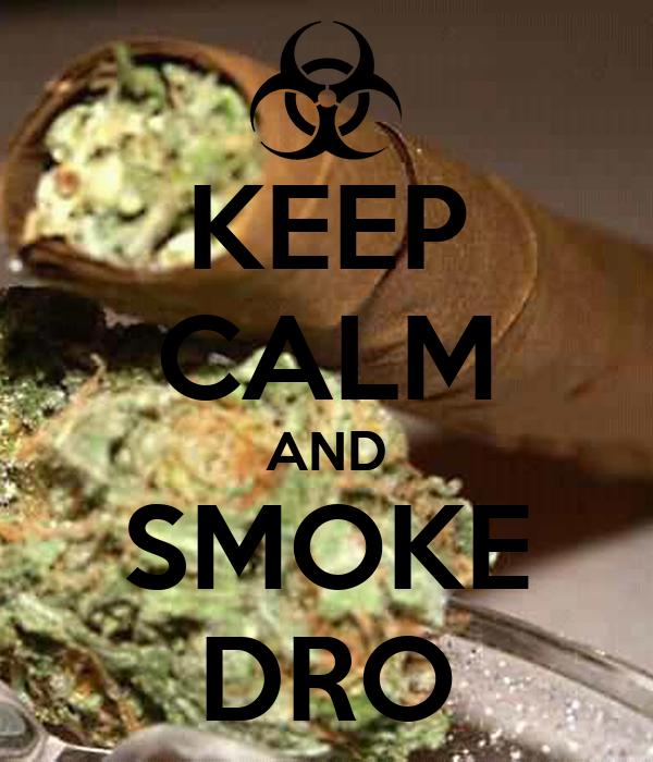 Smoking On That Dro