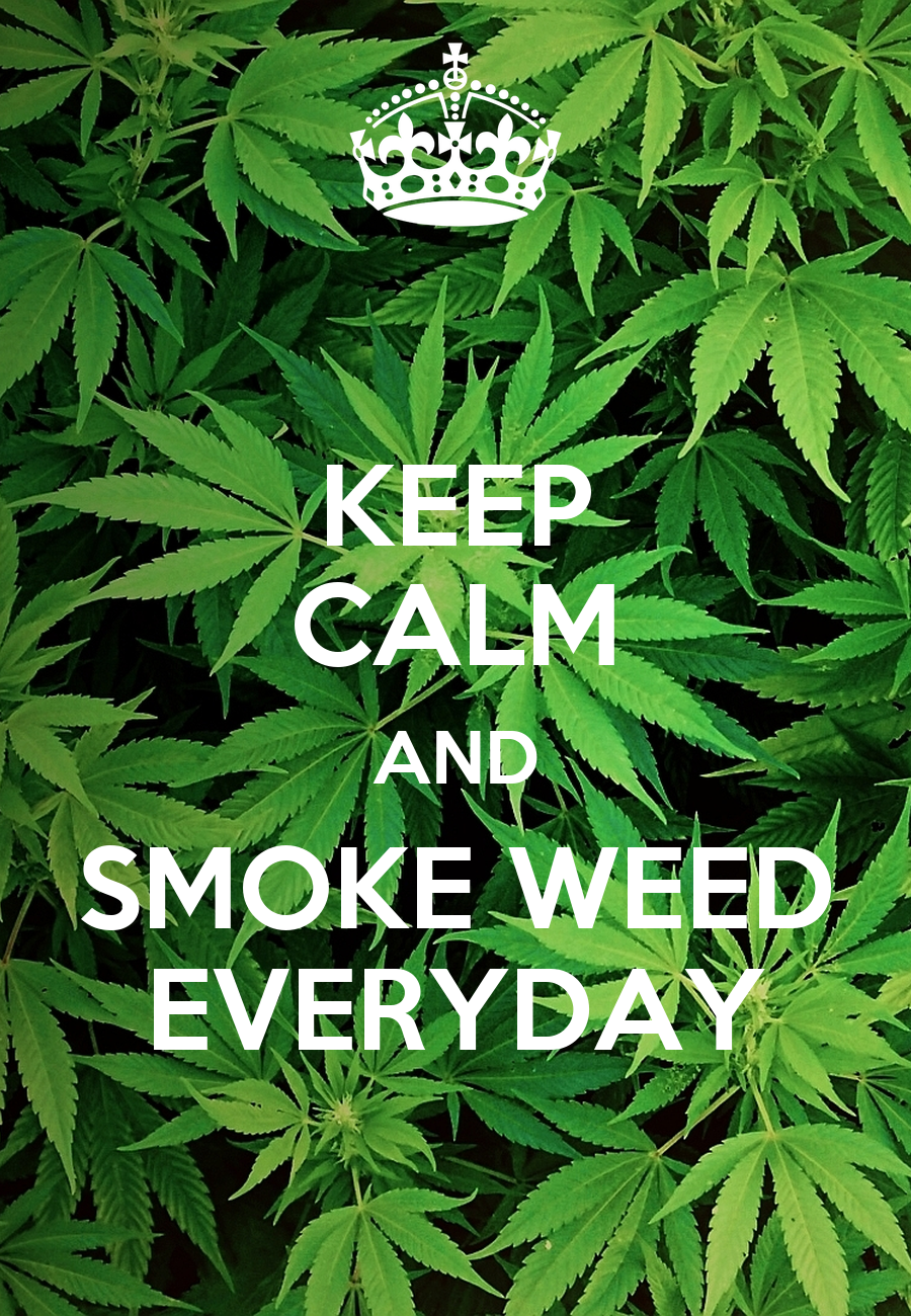keep calm and smoke weed everyday keep calm and carry on
