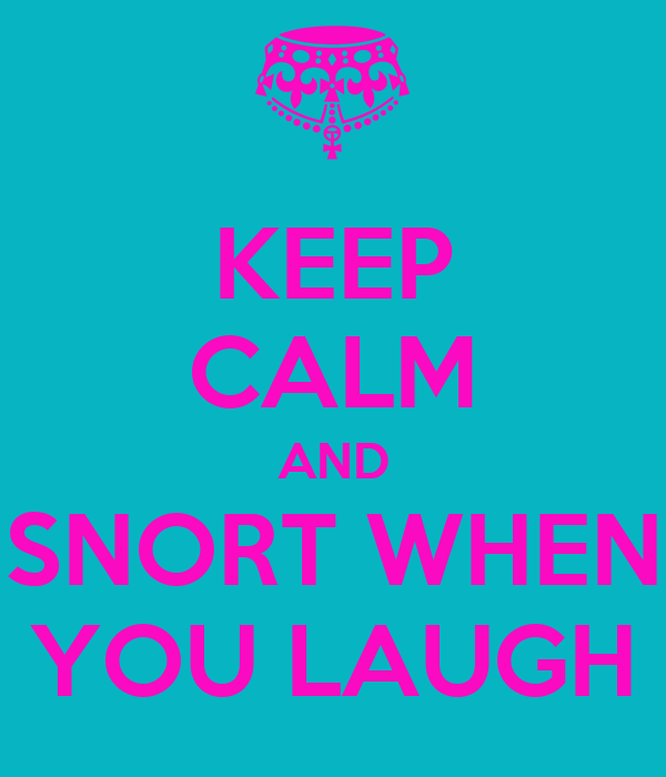 If people snort do pigs shout out human words when they laugh too ...
