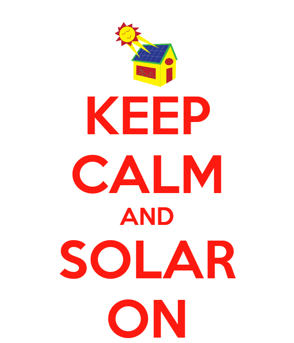 Image result for keep Calm and Solar on