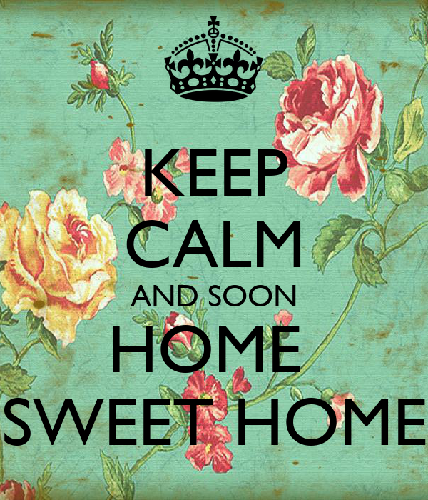 keep calm and soon home sweet home poster 1 keep calm o matic. Black Bedroom Furniture Sets. Home Design Ideas
