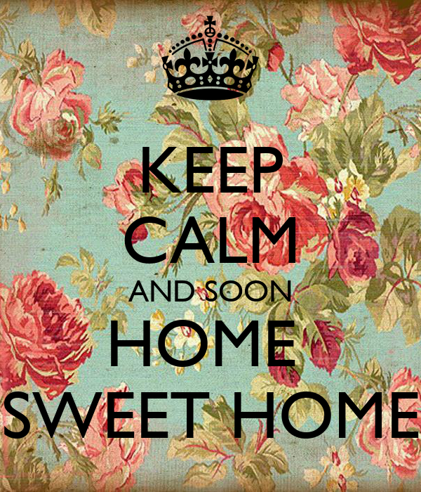 keep calm and soon home sweet home poster e keep calm o matic. Black Bedroom Furniture Sets. Home Design Ideas