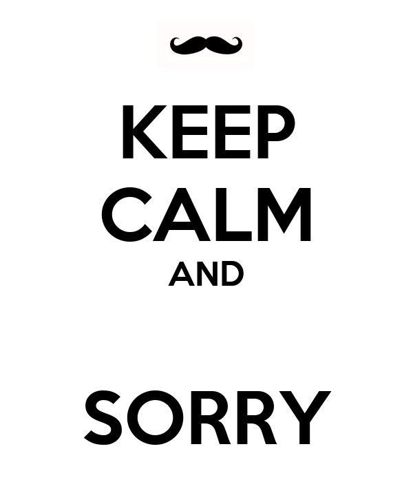 http://sd.keepcalm-o-matic.co.uk/i/keep-calm-and-sorry-32.png