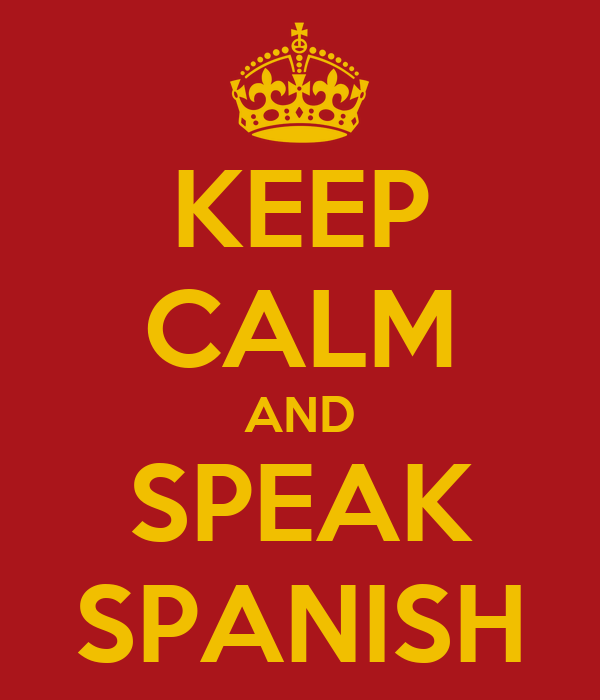 KEEP CALM AND SPEAK SPANISH Poster | Carlos | Keep Calm-o ...