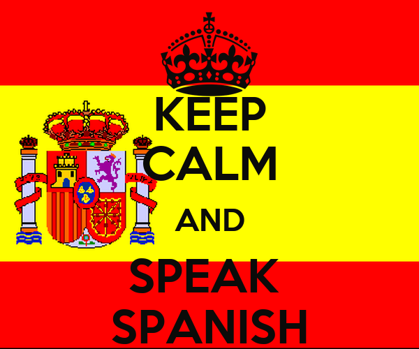 KEEP CALM AND SPEAK SPANISH - KEEP CALM AND CARRY ON Image ...