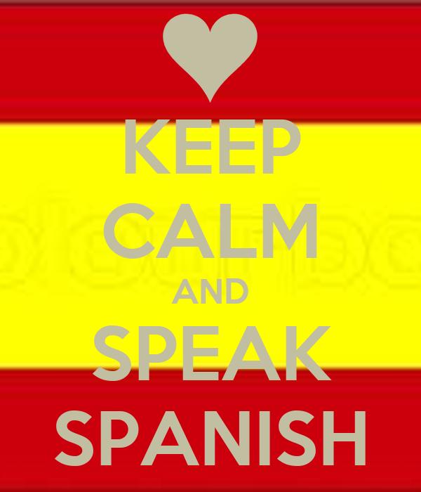 KEEP CALM AND SPEAK SPANISH Poster | JAMES | Keep Calm-o-Matic