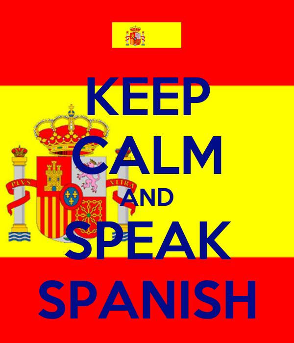 KEEP CALM AND SPEAK SPANISH Poster | Alex | Keep Calm-o-Matic
