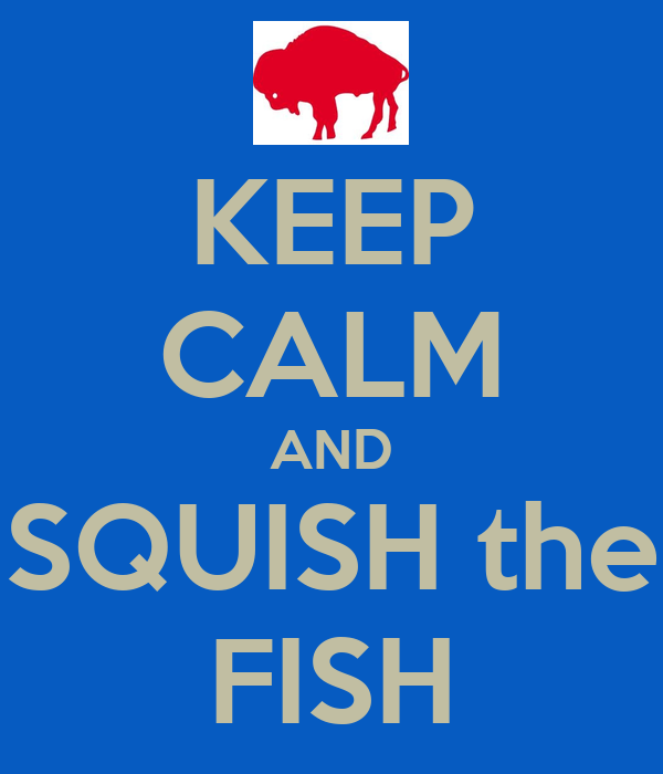 Keep calm and squish the fish poster greg keep calm o for Squish the fish