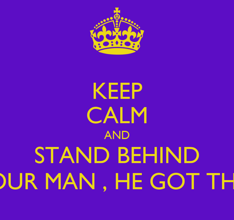 Keep Calm and Stand by Your Man
