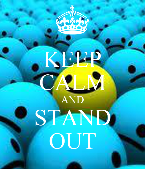 keep calm and stand out keep calm and carry on image
