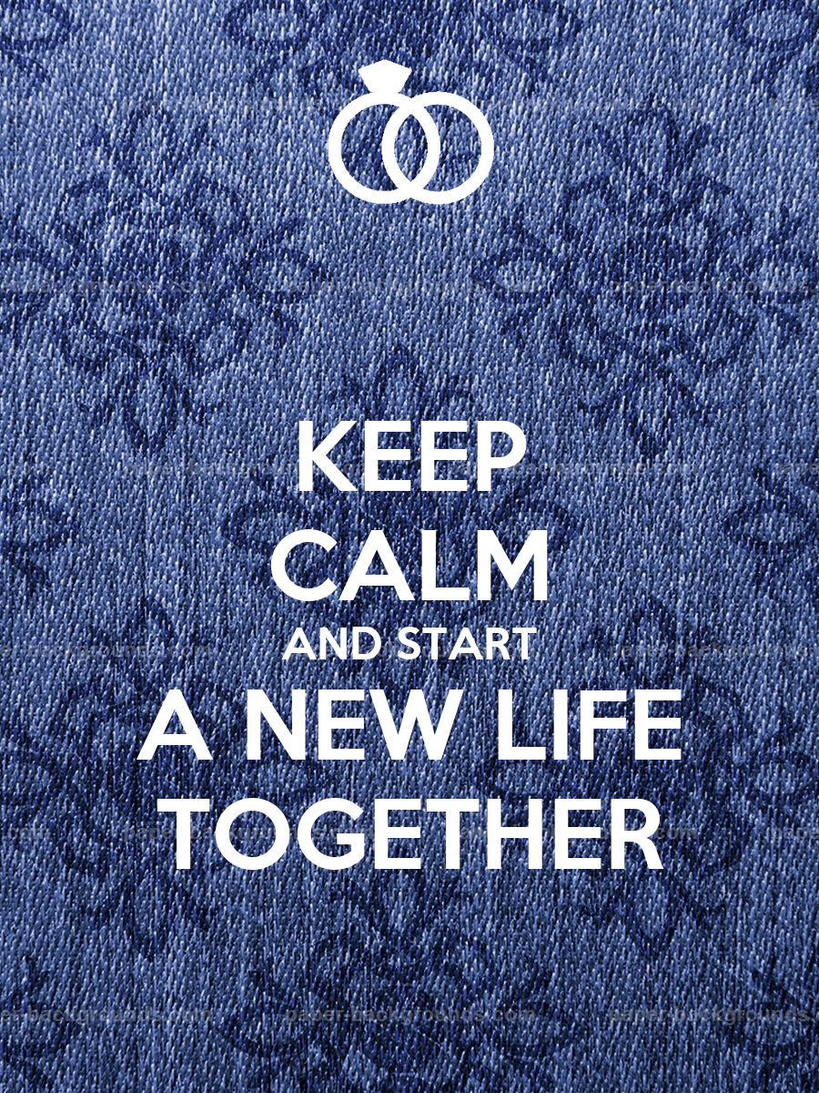 KEEP CALM AND START A NEW LIFE TOGETHER Poster