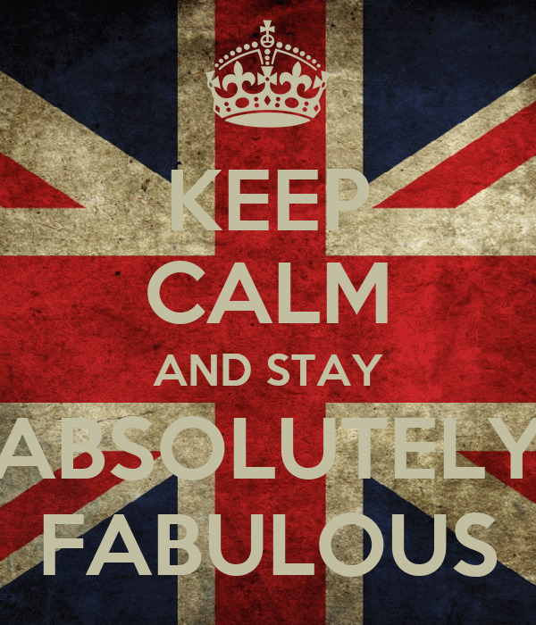 KEEP CALM AND STAY ABSOLUTELY FABULOUS Poster
