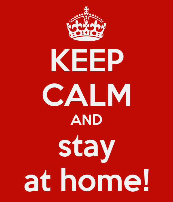 Resultado de imagen de keep calm and stay at home
