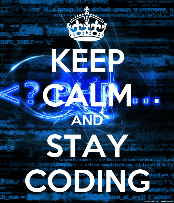 Keep Coding Wallpaper Keep Calm And Stay Coding