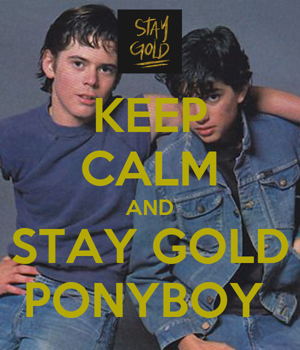 Keep Calm And Stay Gold Ponyboy Poster 2025racheld Keep Calm O Matic Stay gold ponyboy, stay gold. keep calm and stay gold ponyboy poster