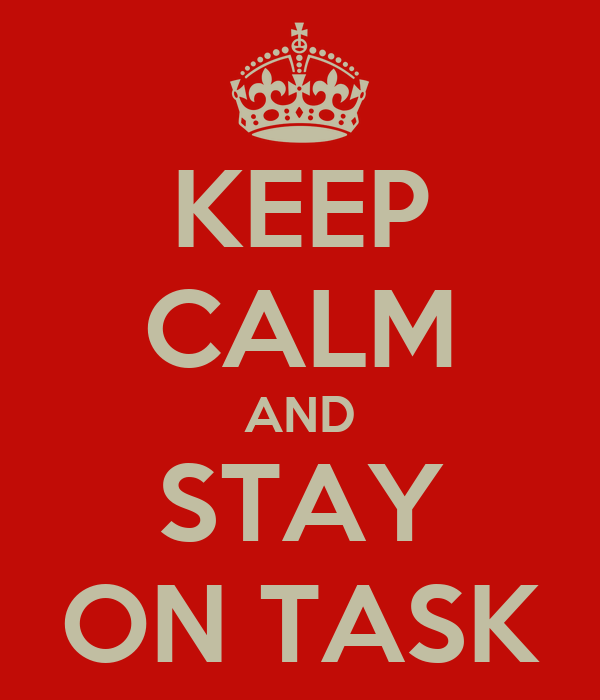 keep calm and stay on task poster mj keep calm o matic