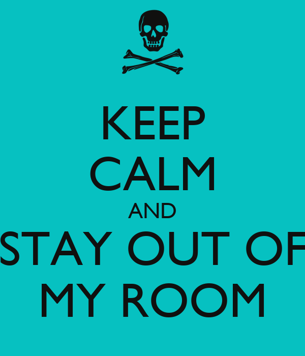 Keep Calm And Stay Out Of My Room Poster  Mietta  Keep. Red Garbage Cans Kitchen. Country White Kitchens. Tall Kitchen Storage Cupboard. Country Green Kitchen. Cherry Red Cabinet Kitchens. Over Door Kitchen Storage. How To Keep Kitchen Clean And Organized. Cabinet Drawer Organizers Kitchen