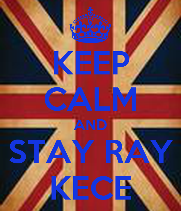 - keep-calm-and-stay-ray-kece-2
