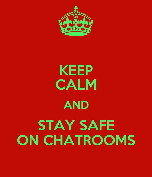 chat rooms are they safe essay Critical thinking test week 4 it is best for artists to build a practical and safe they argue that internet debates and online political polls and chat rooms.