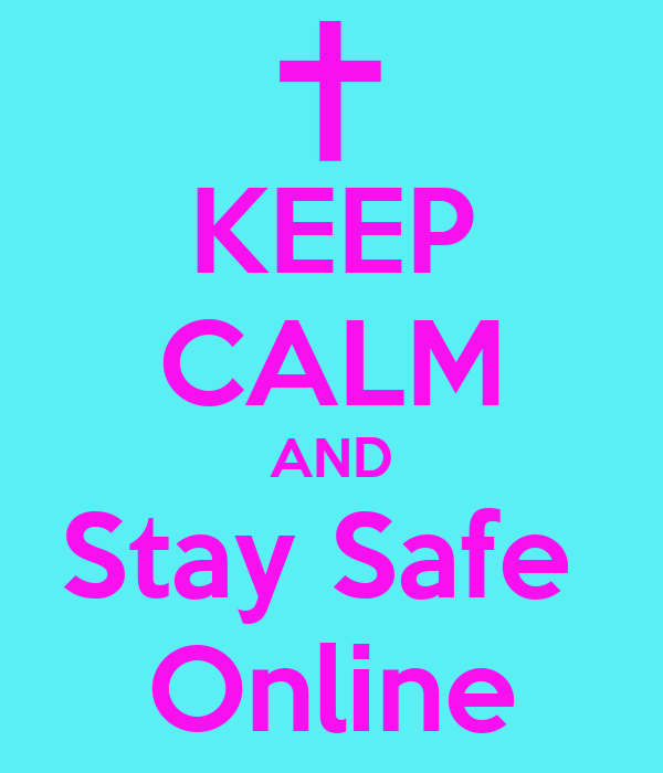 KEEP CALM AND Stay Safe Online Poster | Ella