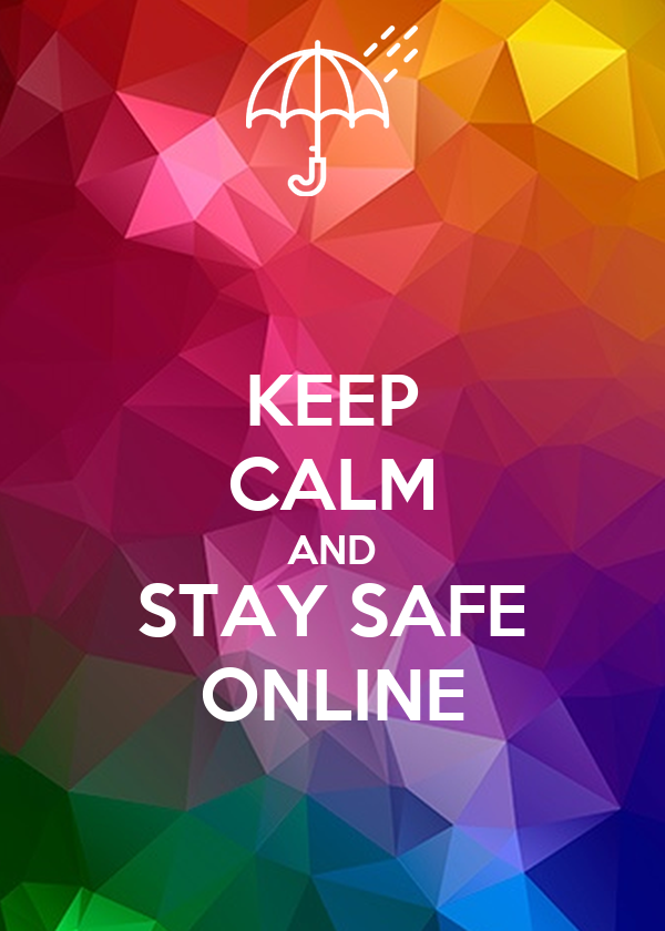 KEEP CALM AND STAY SAFE ONLINE Poster | JJQ | Keep Calm-o-Matic