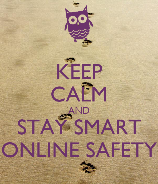 Keep Calm And Stay Smart Online Safety Poster Rach Keep Calm O Matic