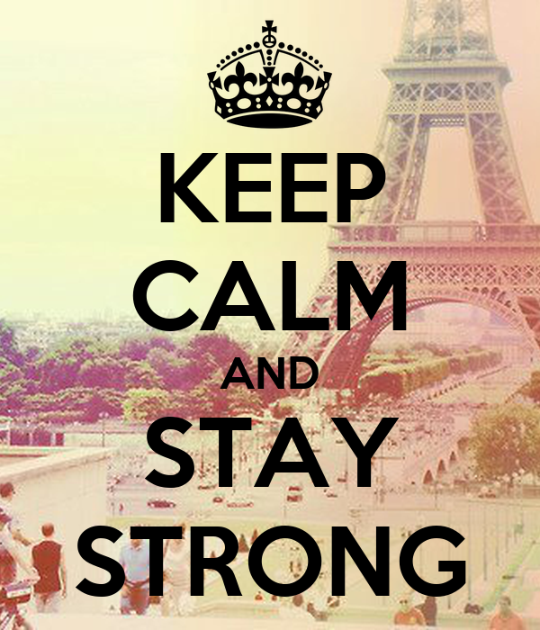 KEEP CALM AND STAY STRONG Poster | nessaa | Keep Calm-o-Matic