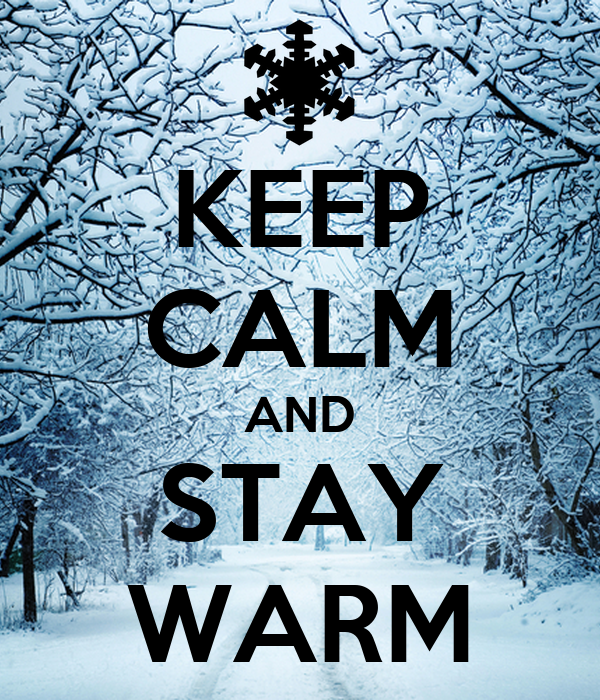 KEEP CALM AND STAY WARM Poster