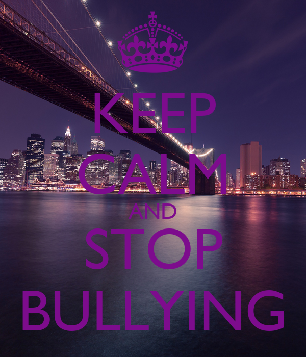 KEEP CALM AND STOP BULLYING Poster | 8700919 | Keep Calm-o-Matic