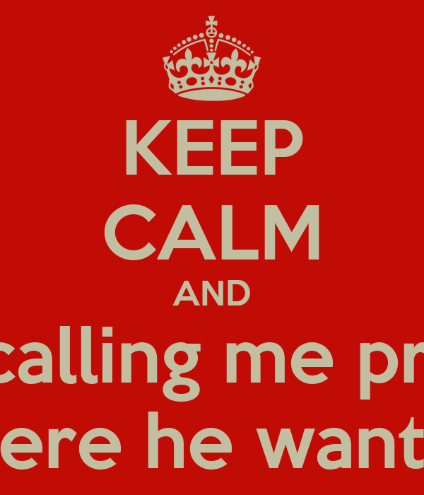 KEEP CALM AND stop calling me ...