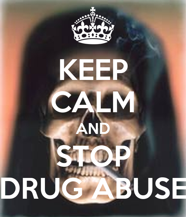 KEEP CALM AND STOP DRUG ABUSE Poster | K | Keep Calm-o-Matic