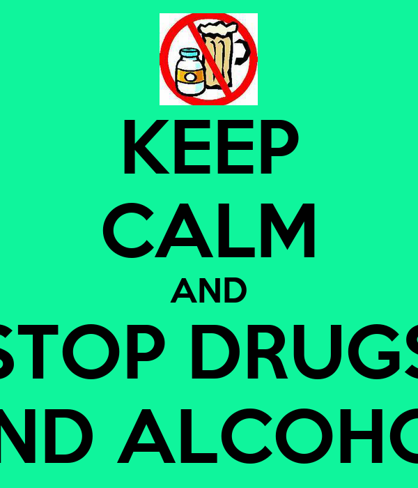 KEEP CALM AND STOP DRUGS AND ALCOHOL Poster | anna | Keep