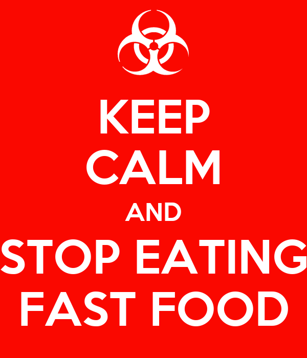 stop eating fast food essay Fast food vs home food essay are becoming more obese simply because they are eating more fast food than to cook would rather go to a fast food stop.