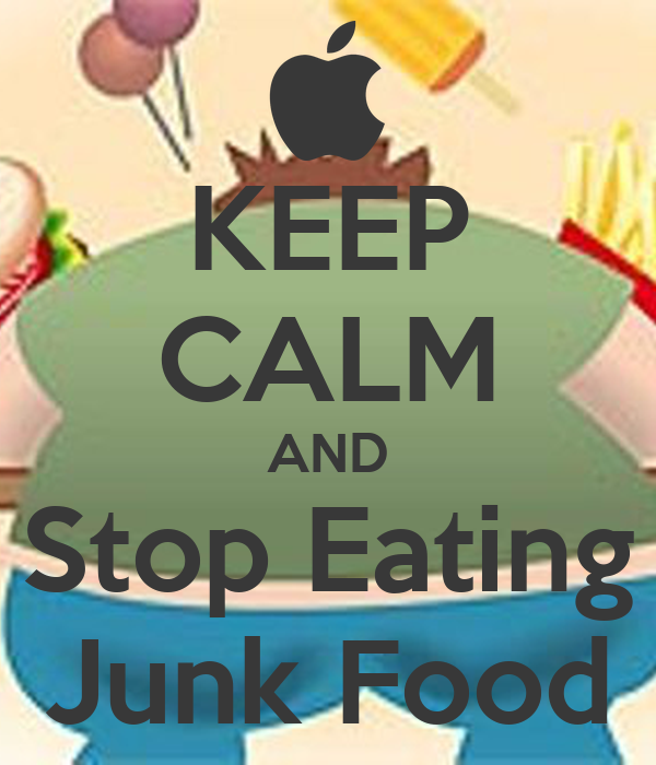 Keep Calm And Stop Eating Junk Food Poster Monmike