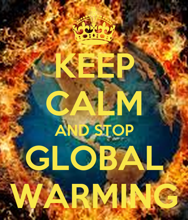 KEEP CALM AND STOP GLOBAL WARMING Poster | zip35 | Keep ...