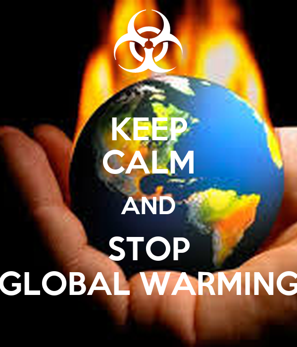 KEEP CALM AND STOP GLOBAL WARMING Poster | layla | Keep ...